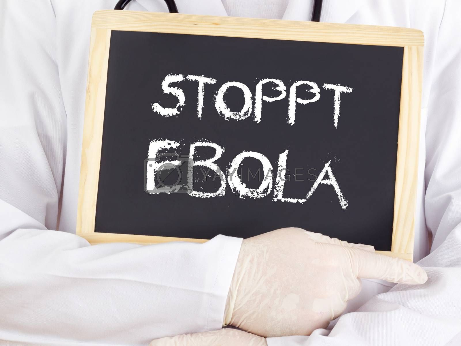 Doctor shows information: stop Ebola in german language by gwolters