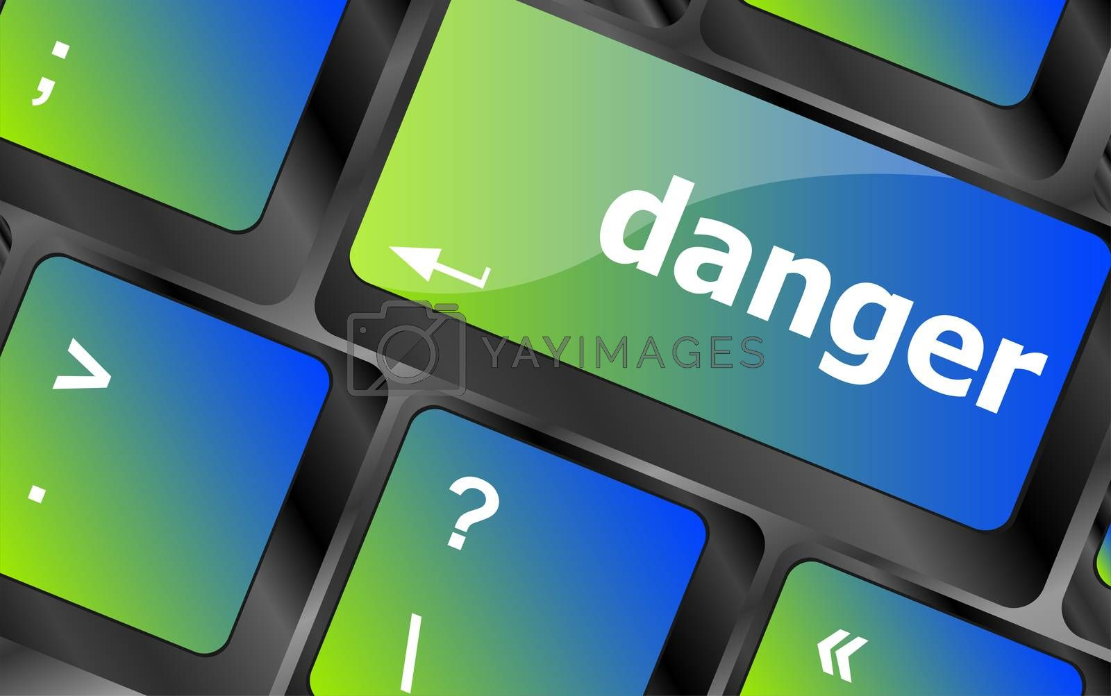 danger word on computer key. security concept
