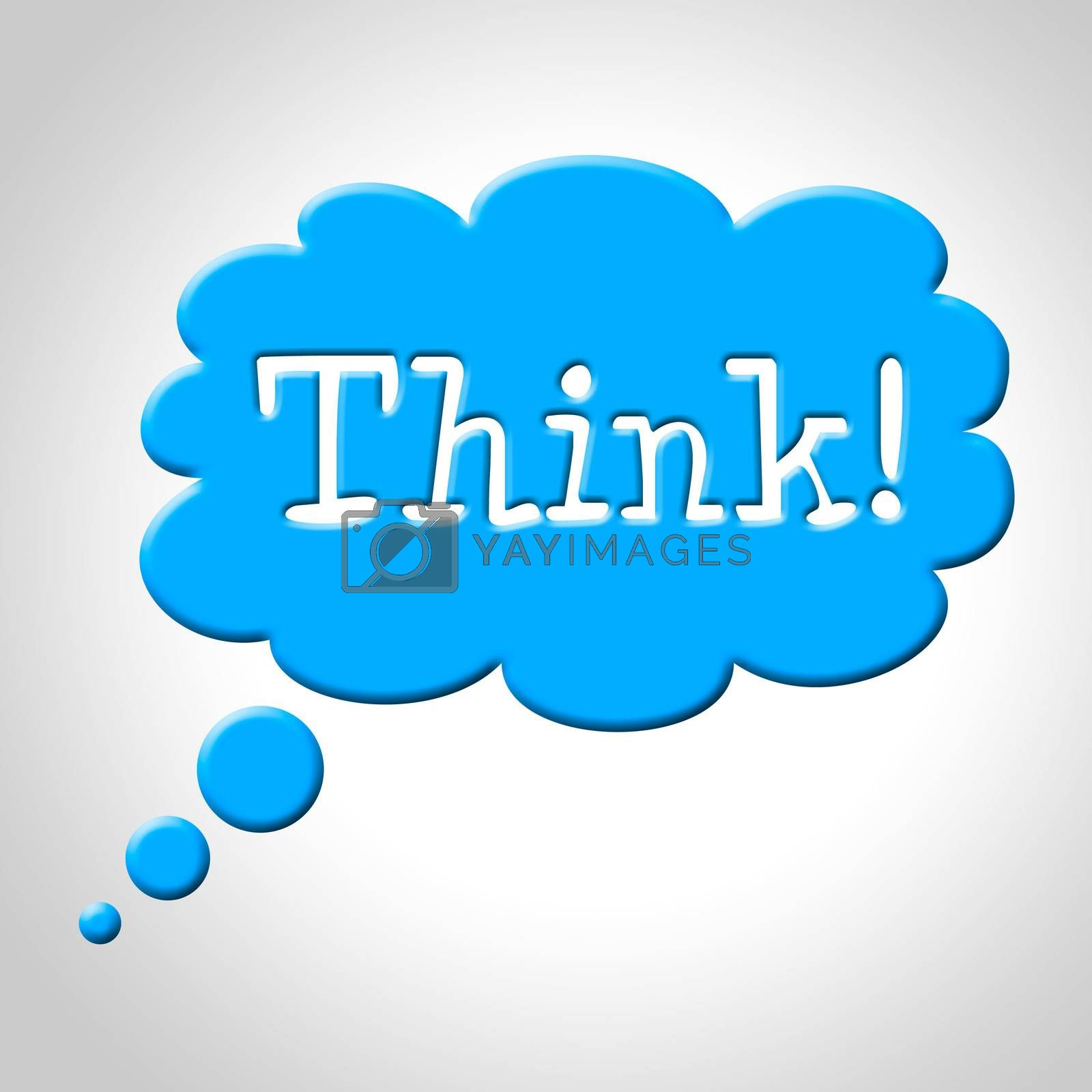 Think Thought Bubble Means Consideration Plan And Reflecting by stuartmiles