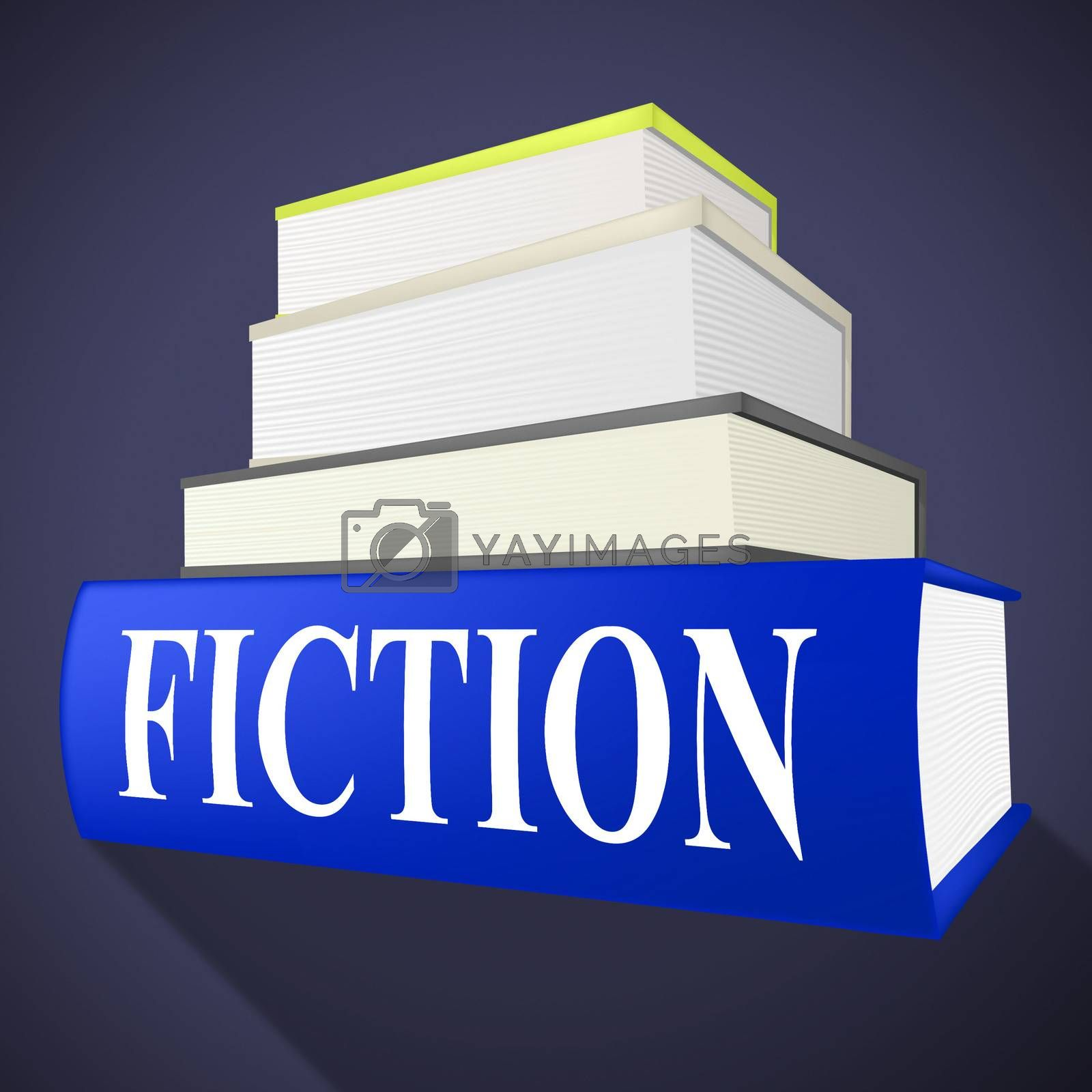 Fiction Book Indicates Imaginative Writing And Books by stuartmiles