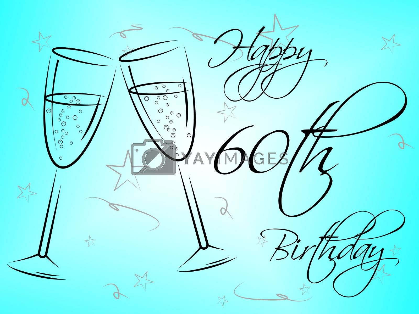 Happy Sixtieth Birthday Shows Congratulation Fun And Greetings by stuartmiles