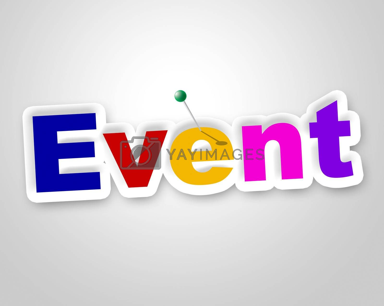 Event Sign Means Function Happenings And Affair by stuartmiles