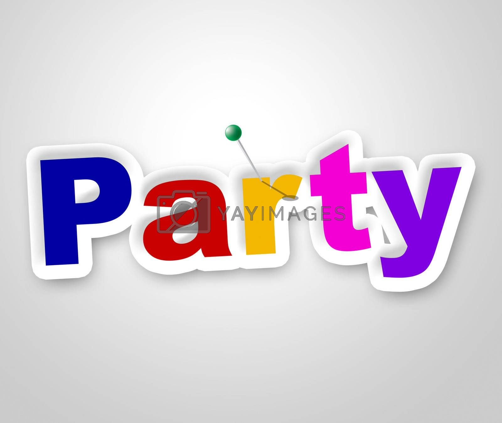 Party Sign Indicates Fun Display And Signboard by stuartmiles
