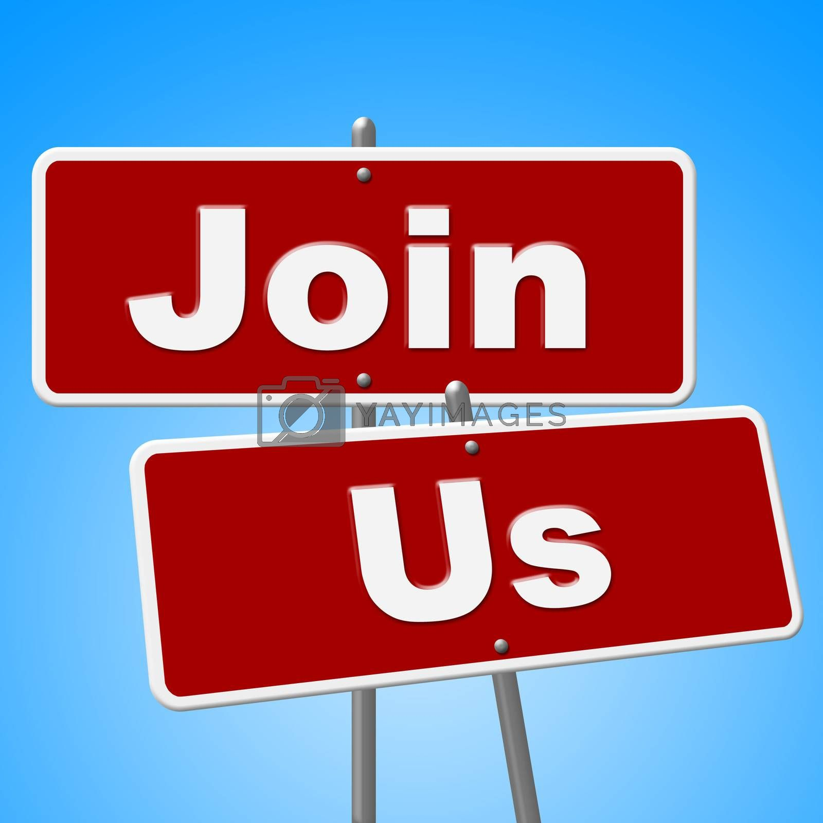 Join Us Signs Means Placard Apply And Membership by stuartmiles