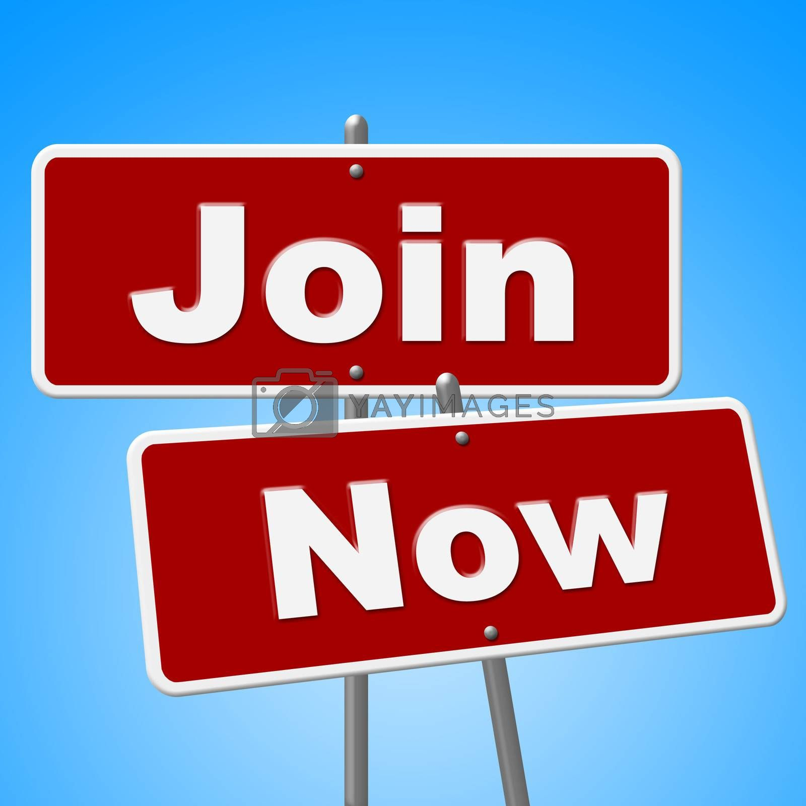 Join Now Signs Means At This Time And Admission by stuartmiles