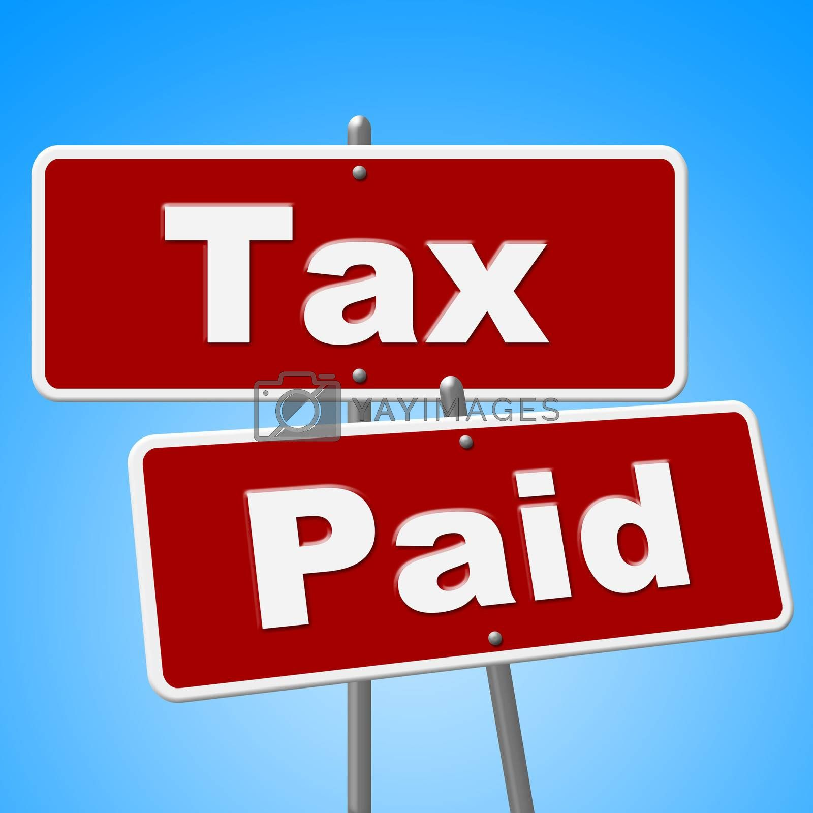 Tax Paid Signs Shows Placard Bills And Balance by stuartmiles