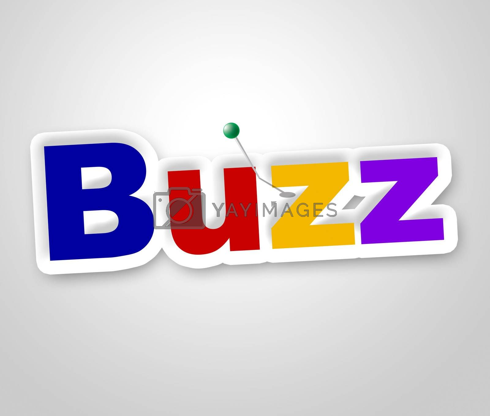 Buzz Sign Shows Public Relations And Attention by stuartmiles