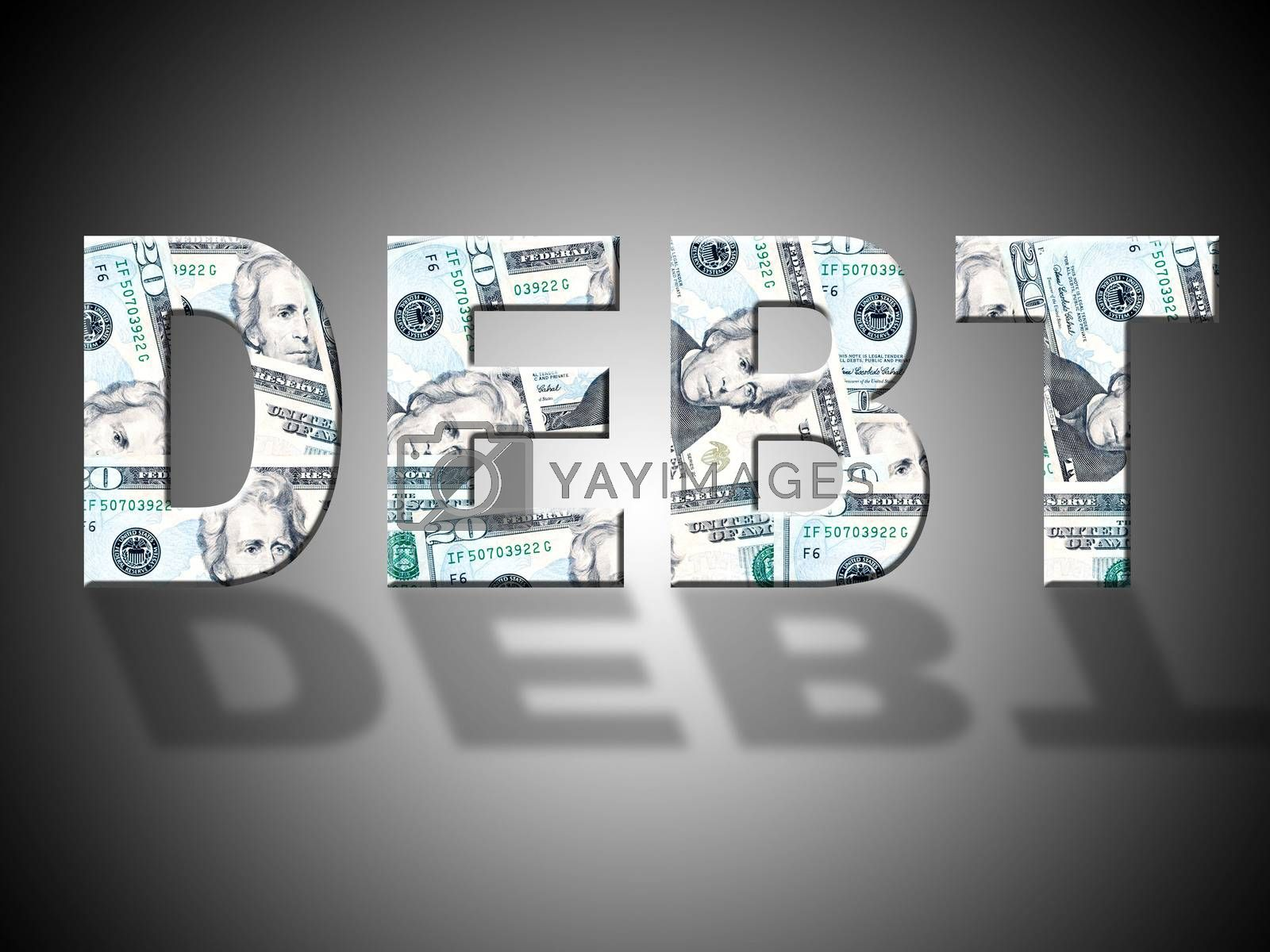 Debt Dollars Shows United States And American by stuartmiles