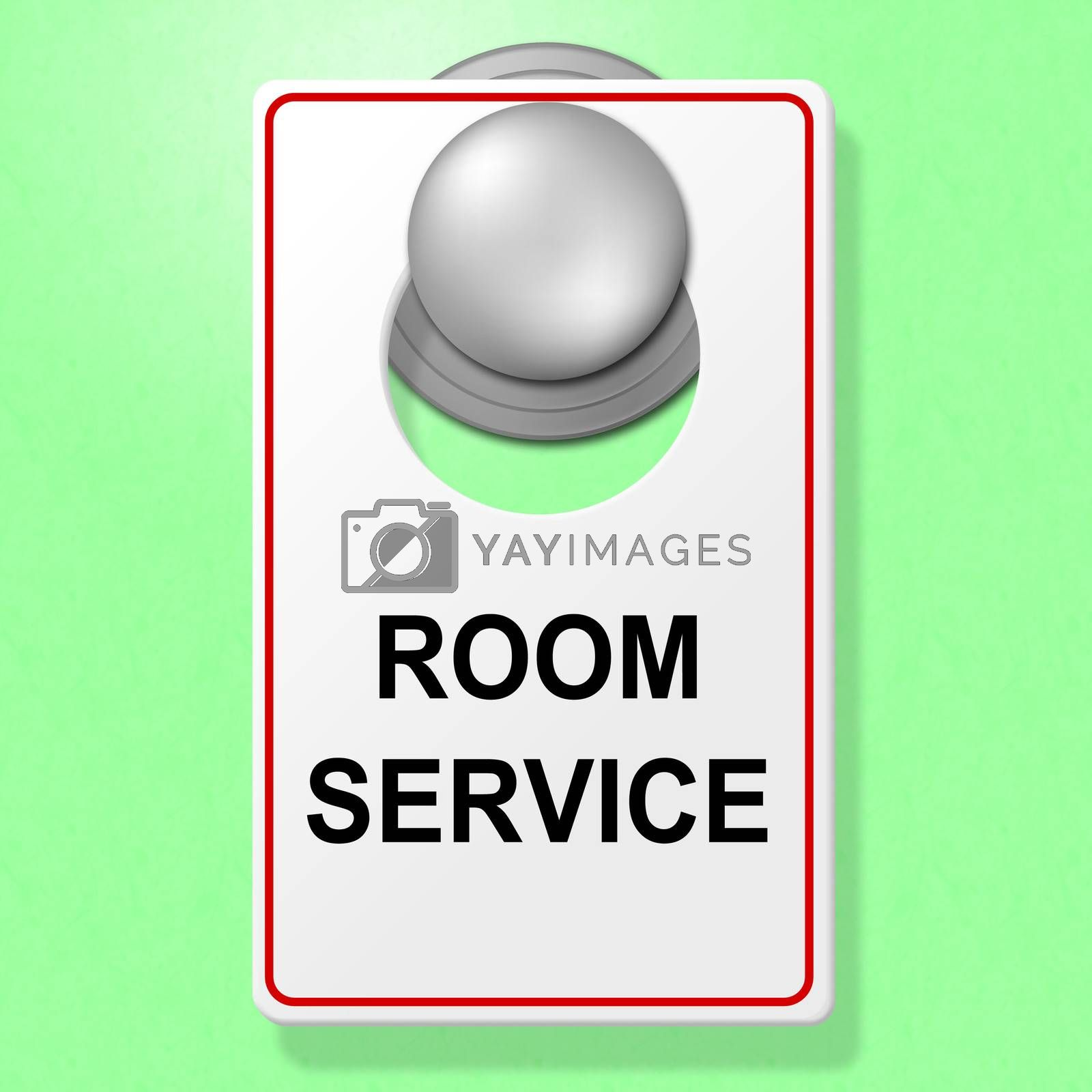 Room Service Sign Represents Place To Stay And Cafe by stuartmiles