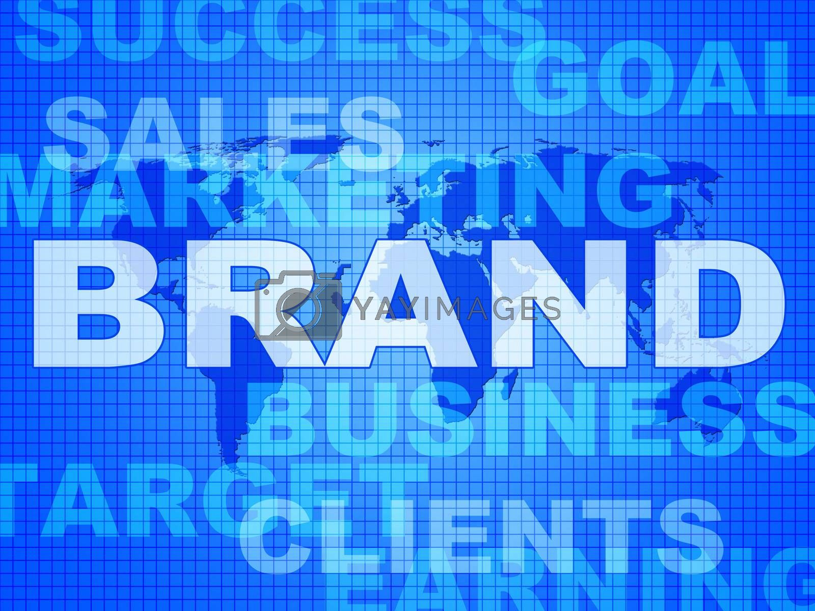 Brand Words Shows Company Identity And Business by stuartmiles