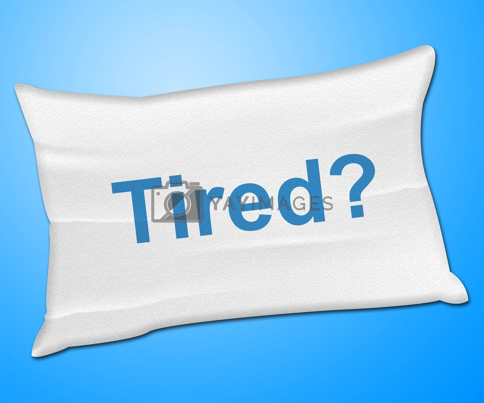 Tired Pillow Represents Bed Insomnia And Bedding by stuartmiles