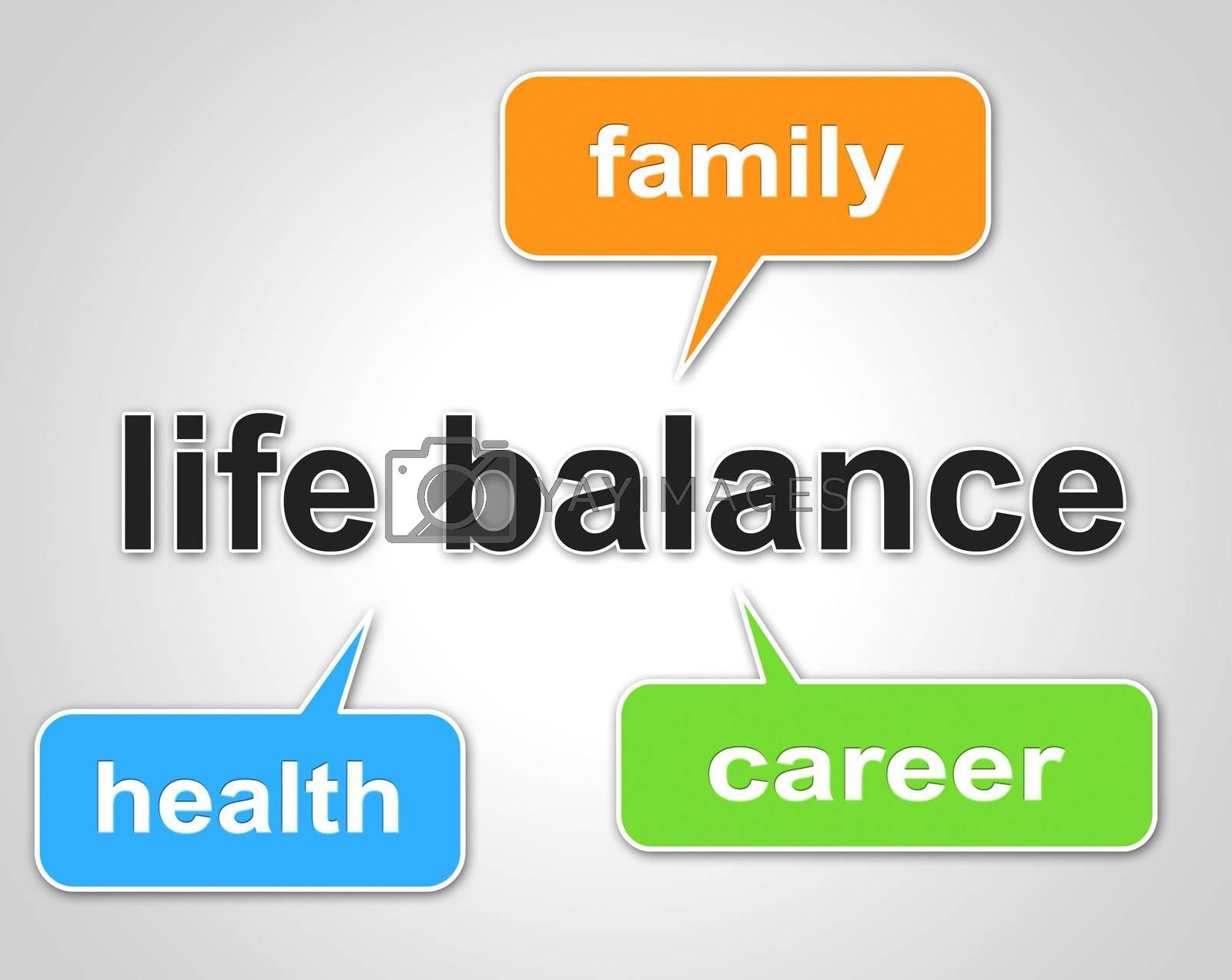 Life Balance Means Equal Value And Balanced by stuartmiles