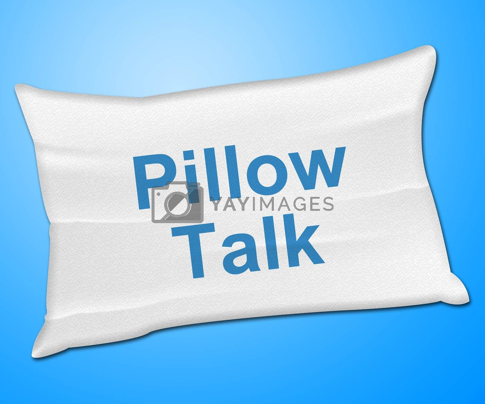 Pillow Talk Means Talking Conversation And Discussion by stuartmiles