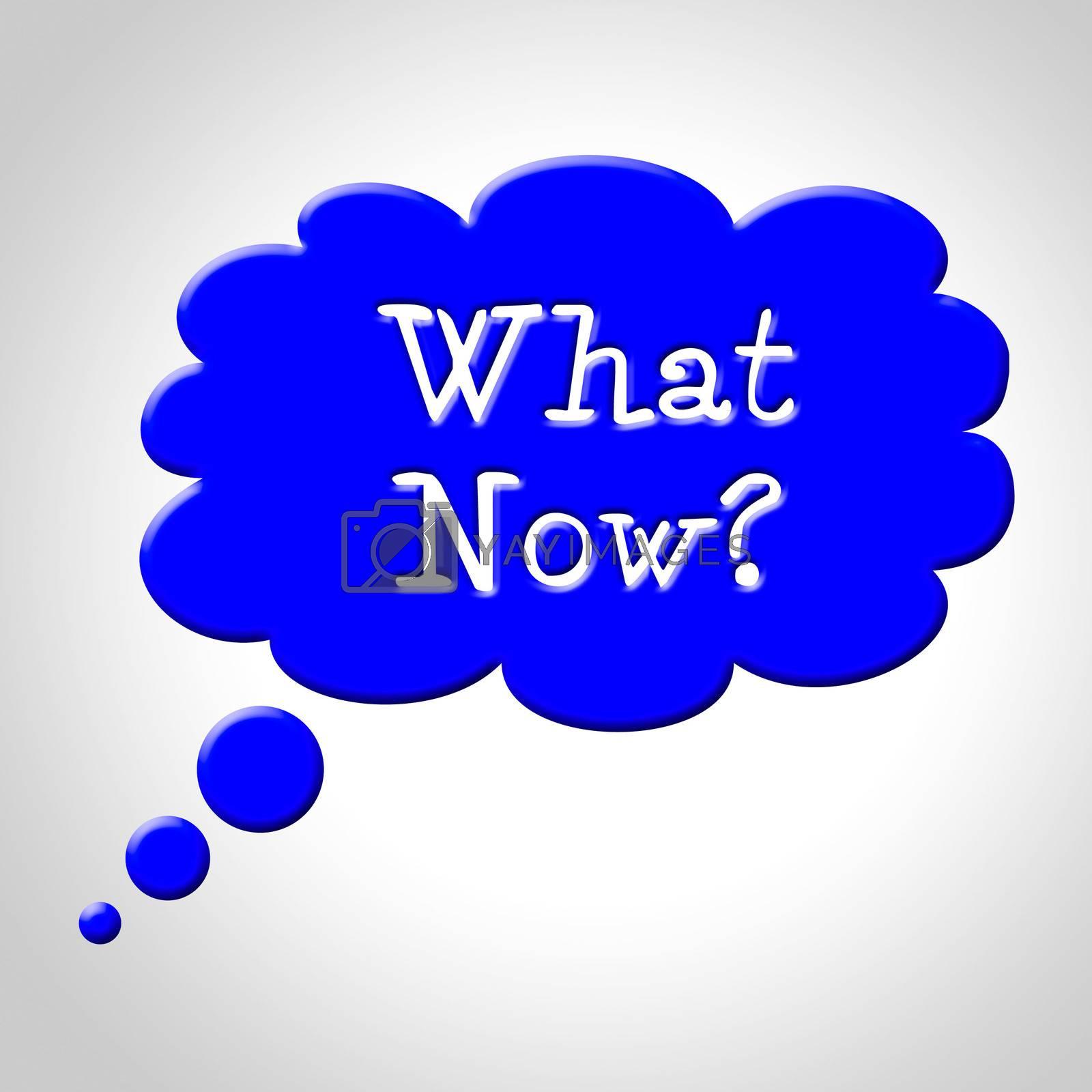 What Now Bubble Indicates Next Step And Achievement by stuartmiles