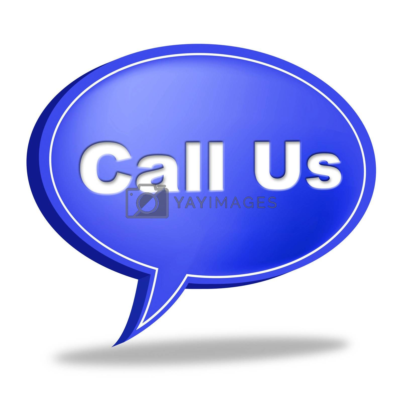 Call Us Sign Indicates Network Communicate And Chat by stuartmiles