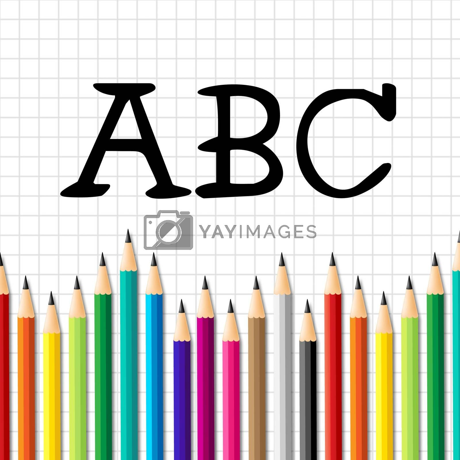 Abc Pencils Means Early Education And Alphabetical by stuartmiles