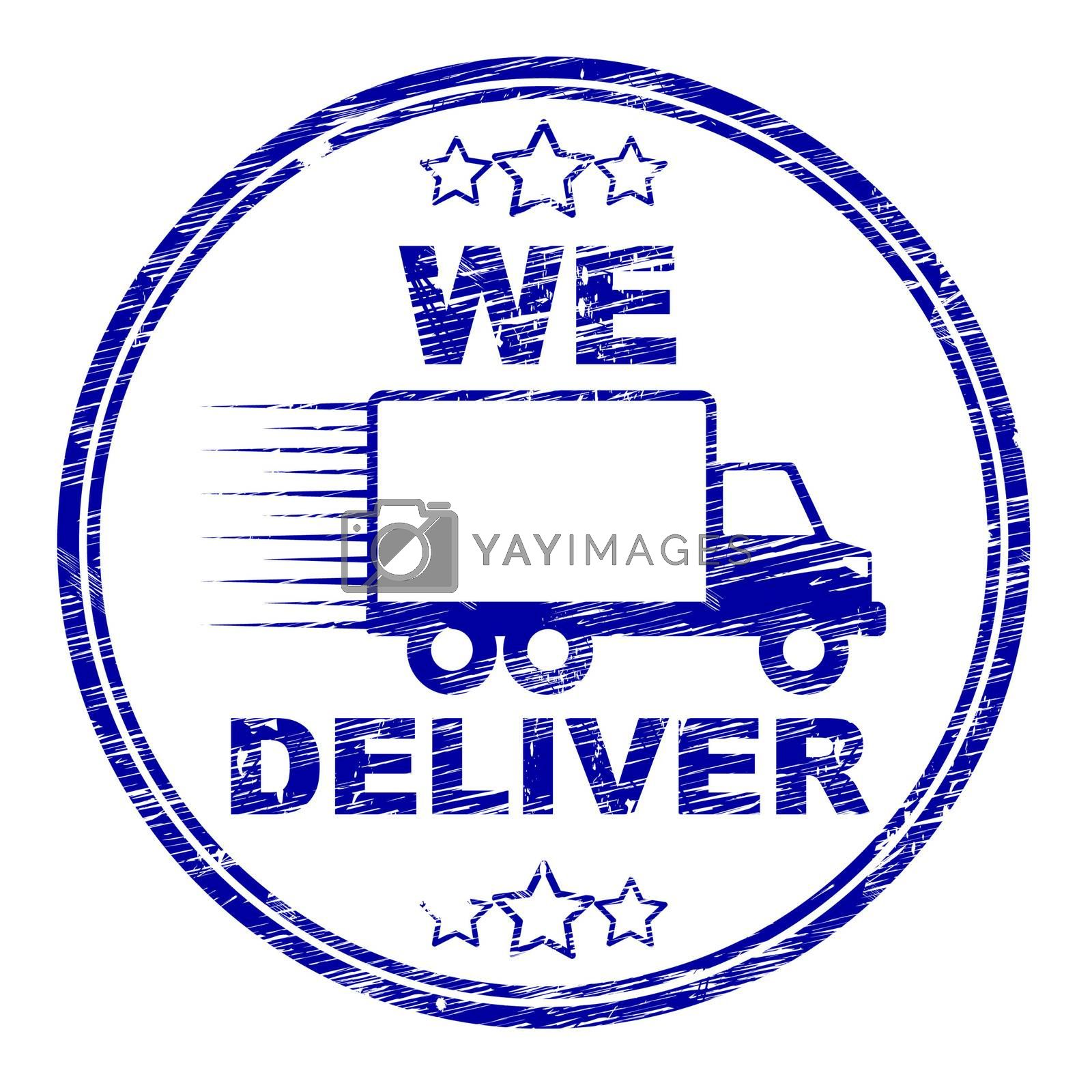 We Deliver Stamp Shows Transportation Delivery And Post by stuartmiles