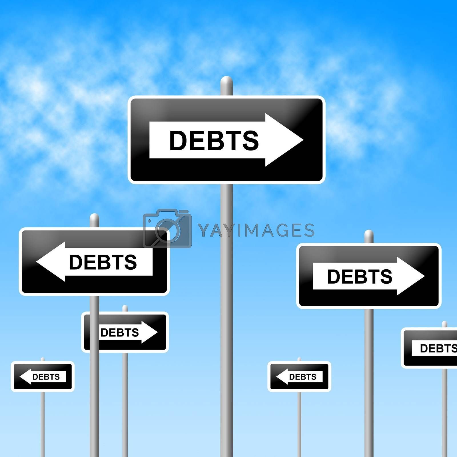 Debts Sign Shows Financial Obligation And Finance by stuartmiles