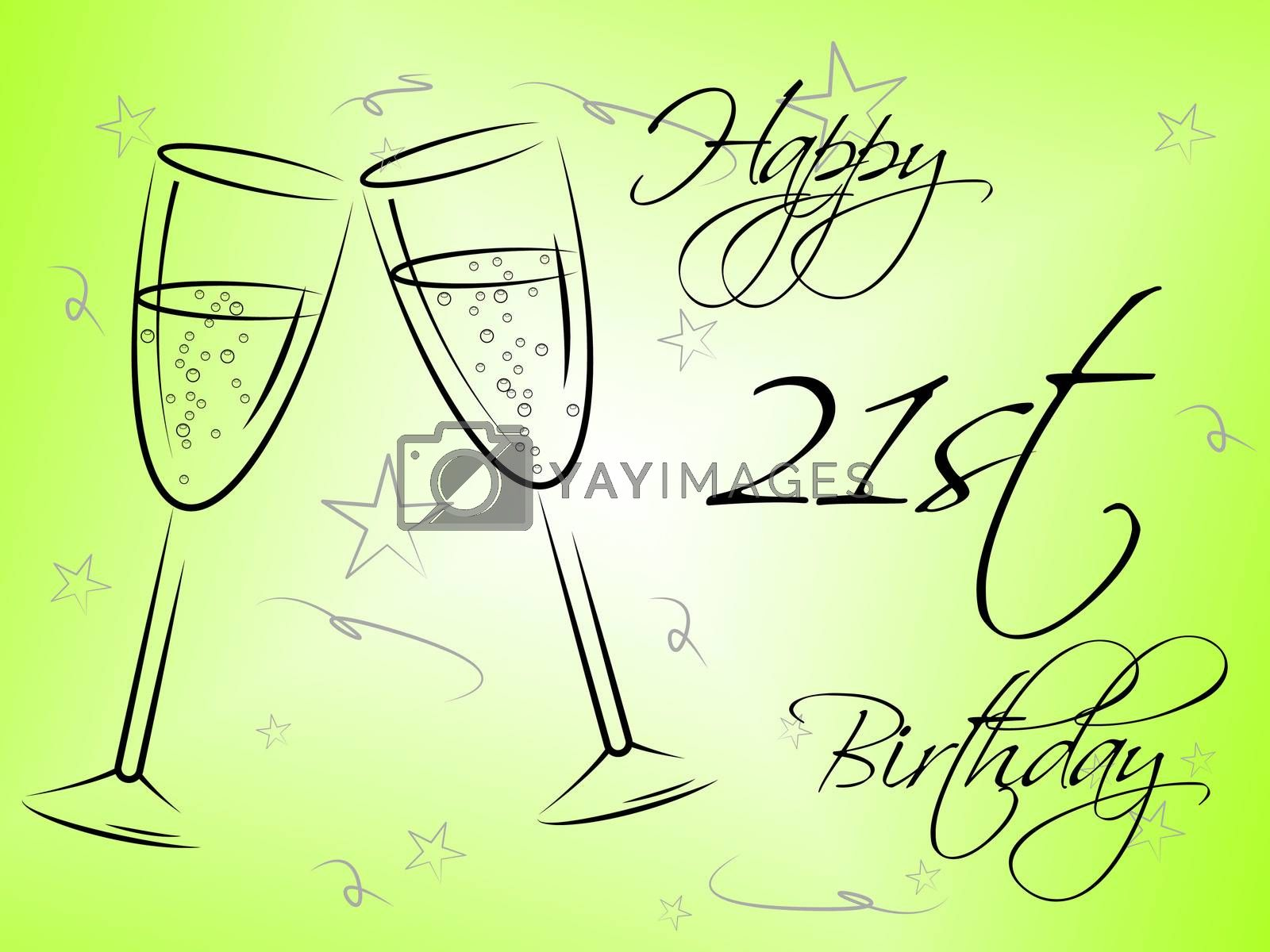 Happy Twenty First Indicates Birthday Party And Celebrate by stuartmiles