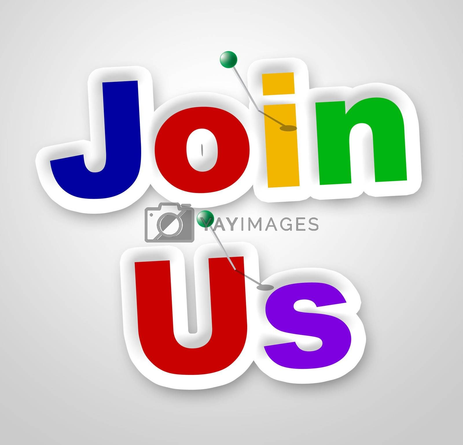 Join Us Sign Represents Member Online And Registering by stuartmiles
