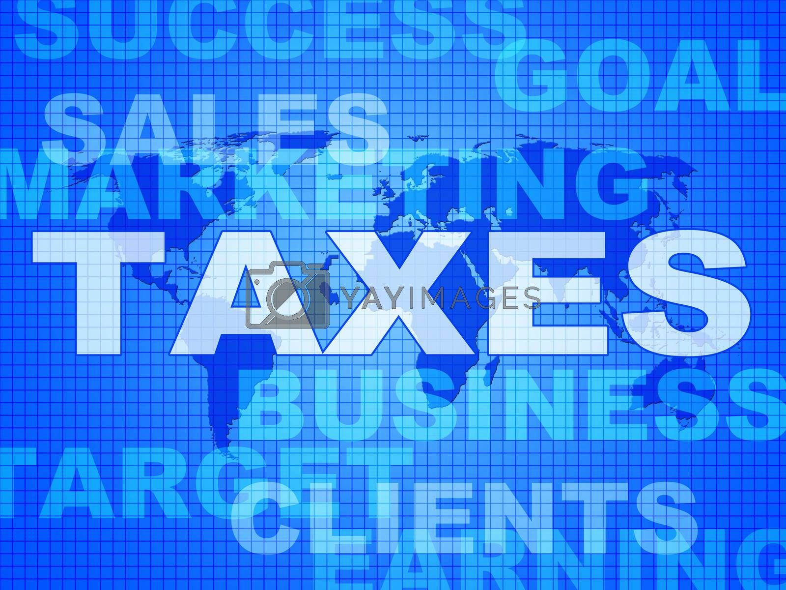 Taxes Words Shows Duty Company And Excise by stuartmiles