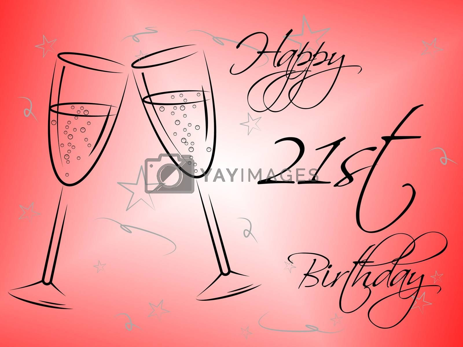 Happy Twenty First Indicates Celebrations Parties And Congratulating by stuartmiles