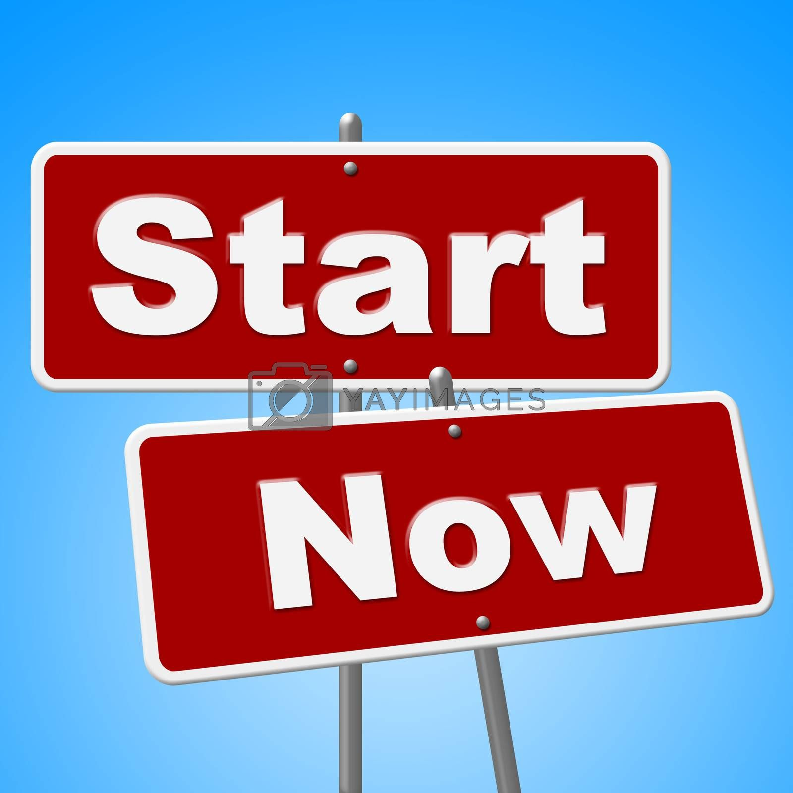 Start Now Signs Indicates At This Time And Begin by stuartmiles
