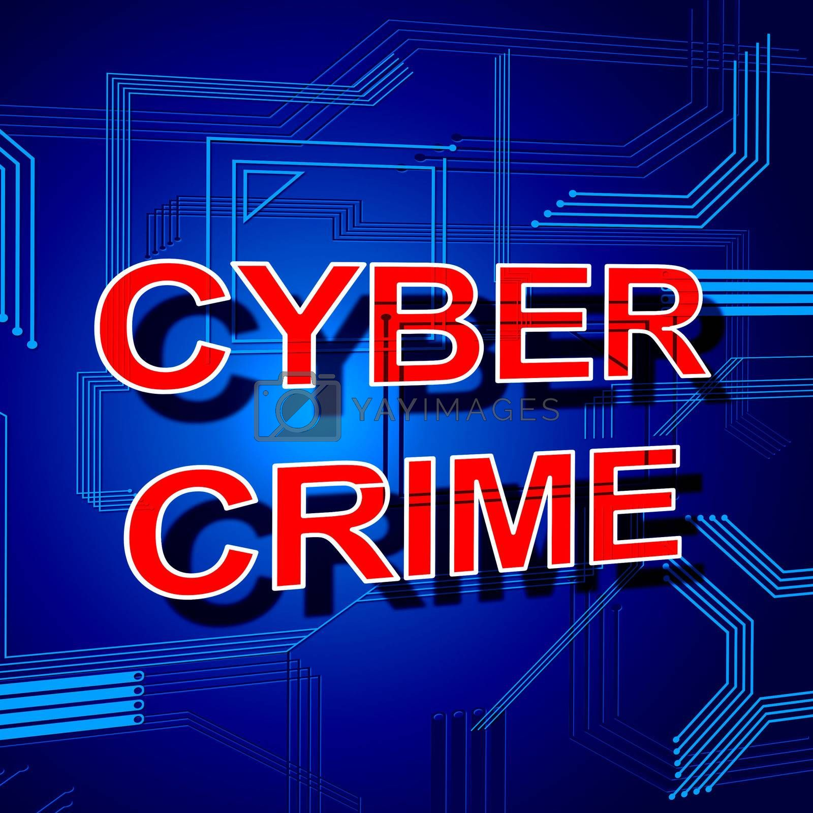 Cyber Crime Sign Shows Theft Spyware And Security by stuartmiles