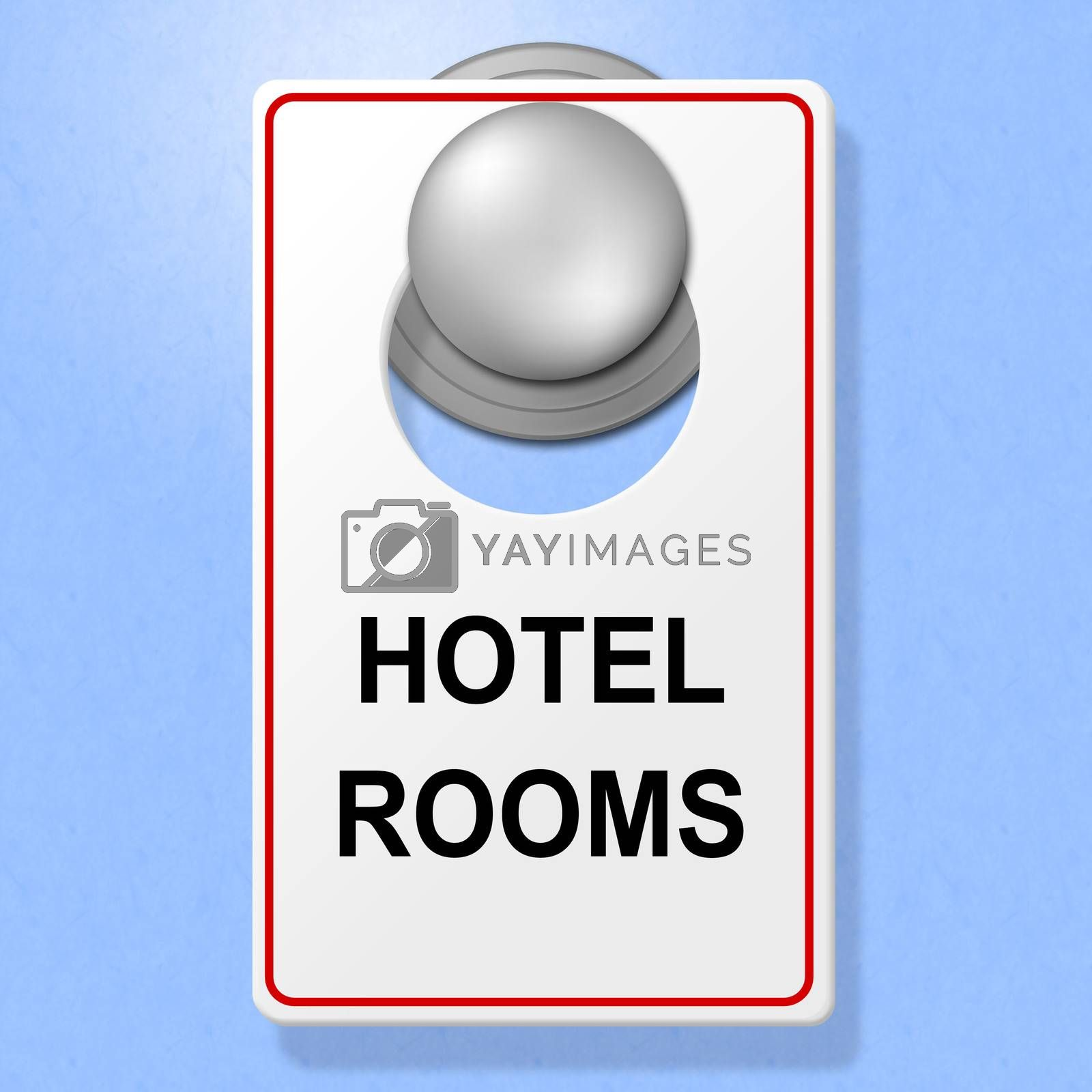 Hotel Rooms Sign Means Place To Stay And Accommodation by stuartmiles