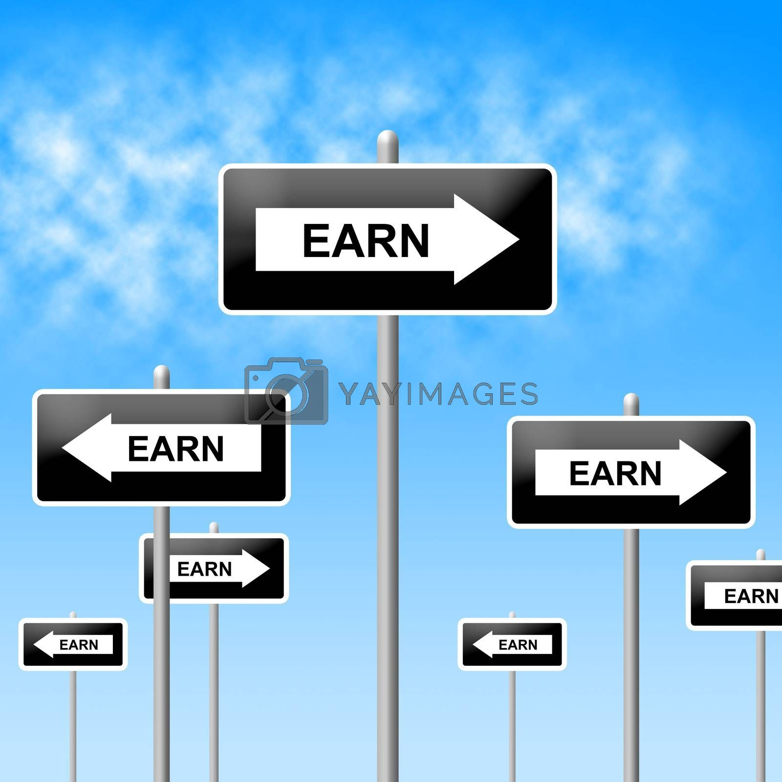Earn Sign Represents Salaries Wages And Earns by stuartmiles