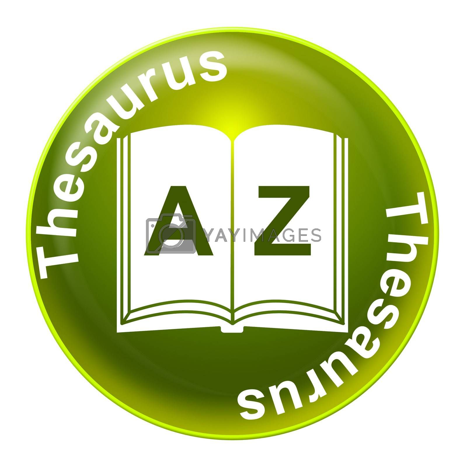 Thesaurus Sign Indicates Definition Signboard And Synonym by stuartmiles