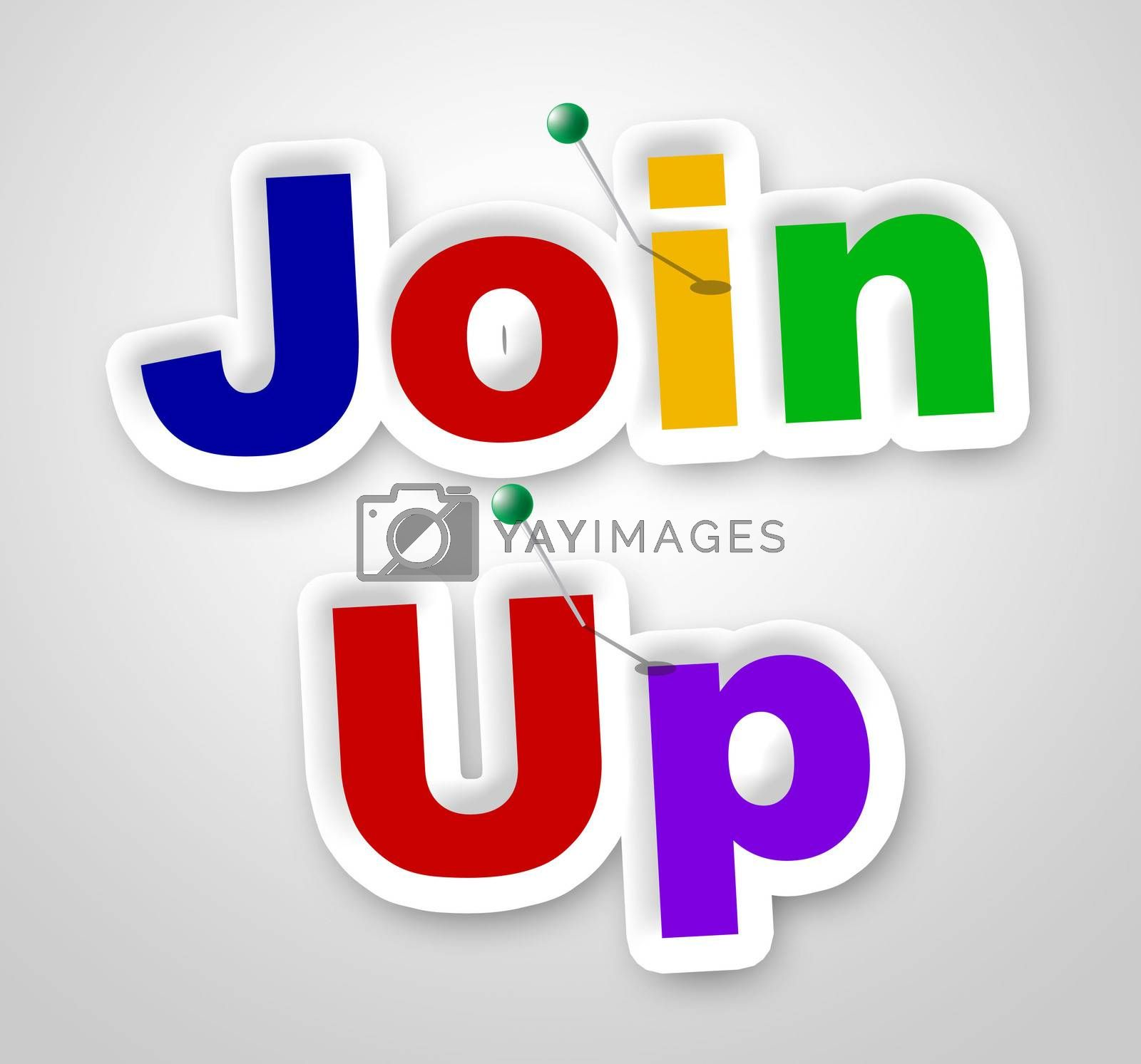 Join Up Sign Shows Member Membership And Apply by stuartmiles