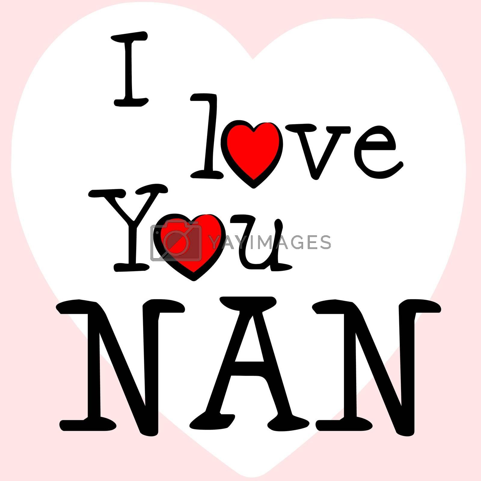 I Love Nan Represents Romance Grandma And Granny by stuartmiles