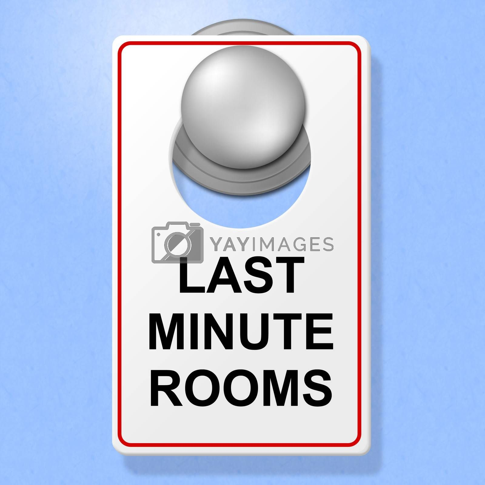 Last Minute Rooms Represents Place To Stay And Hotel by stuartmiles