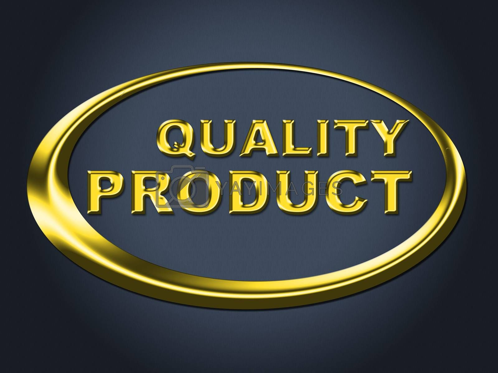Quality Product Sign Shows Perfection Check And Guarantee by stuartmiles