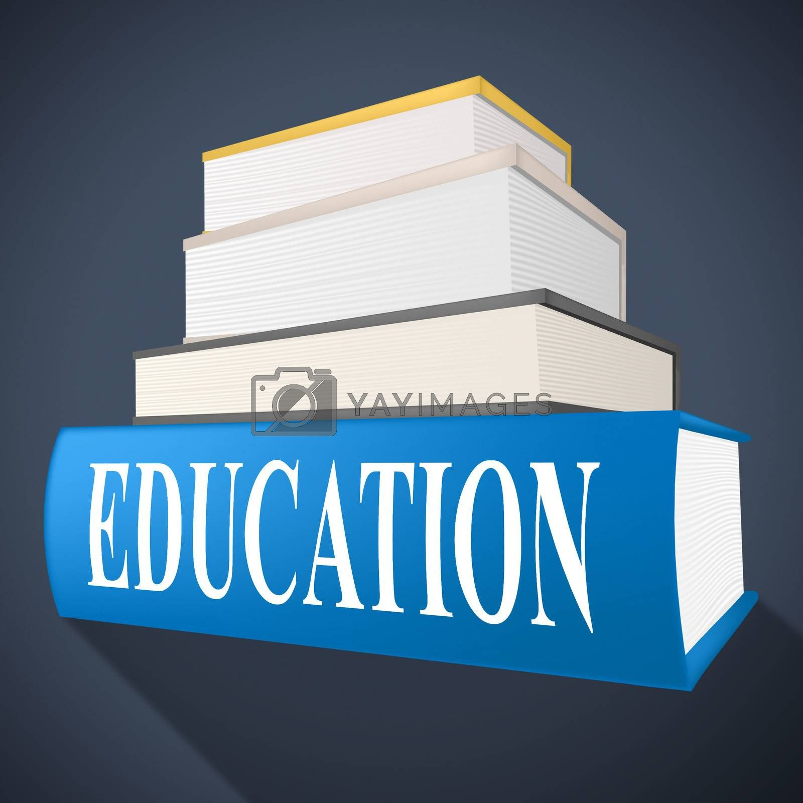 Education Book Represents Non-Fiction School And Educated by stuartmiles