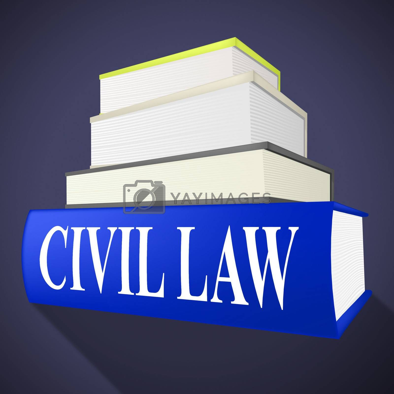 Civil Law Indicates Know How And Attorney by stuartmiles