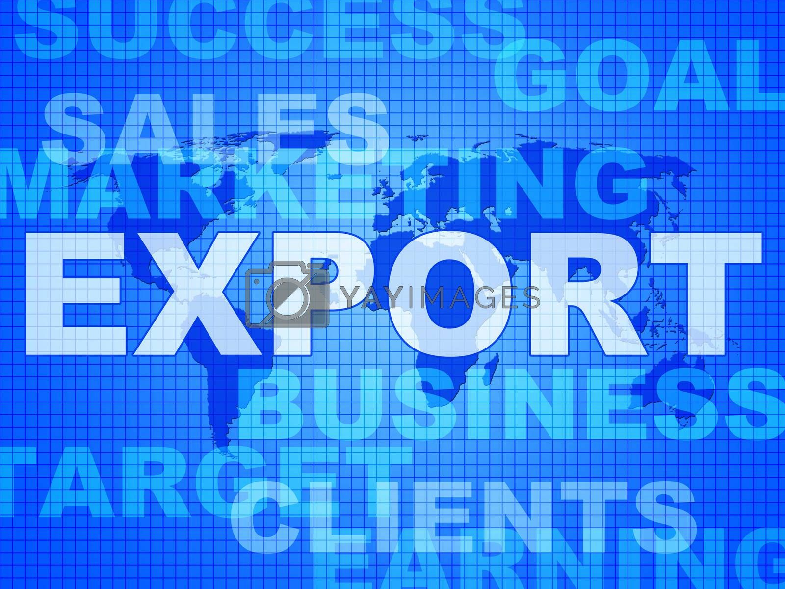 Export Words Shows Sell Overseas And Commerce by stuartmiles