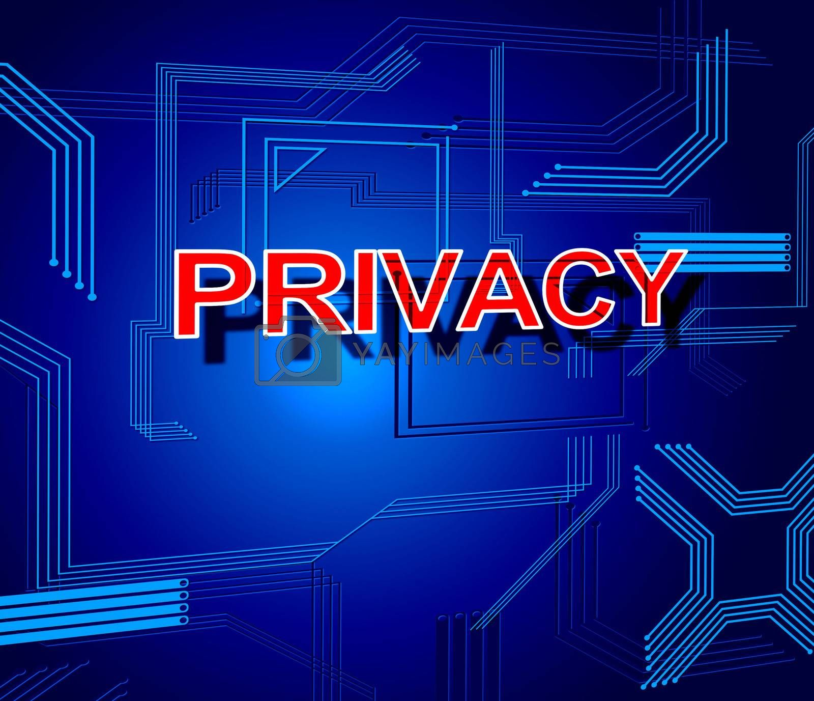 Privacy Sign Indicates Password Unauthorized And Encryption by stuartmiles