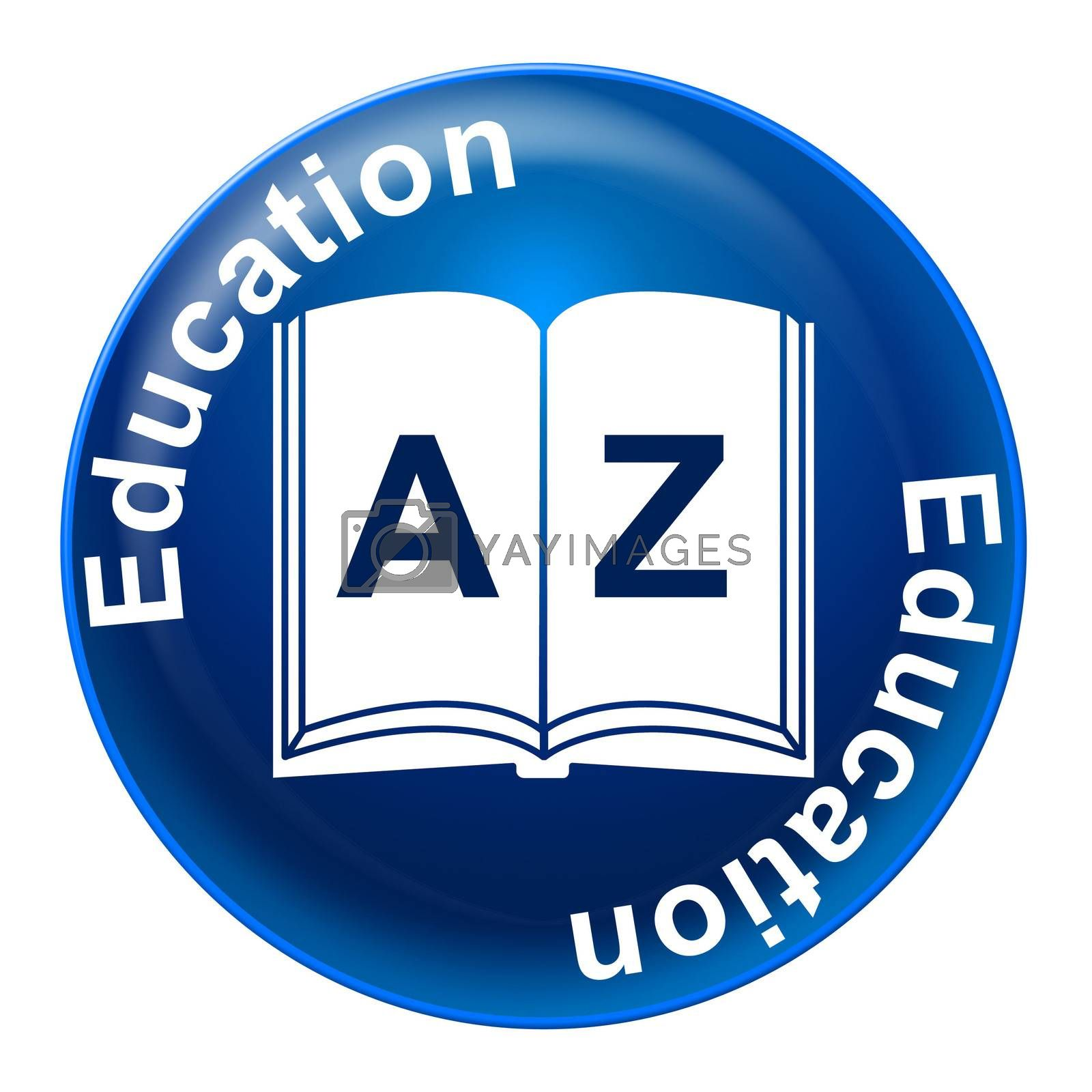 Education Sign Indicates Tutoring Development And Educated by stuartmiles