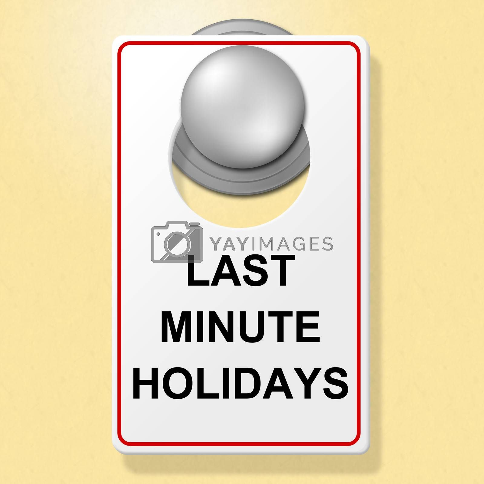 Last Minute Holidays Shows Place To Stay And Hotel by stuartmiles