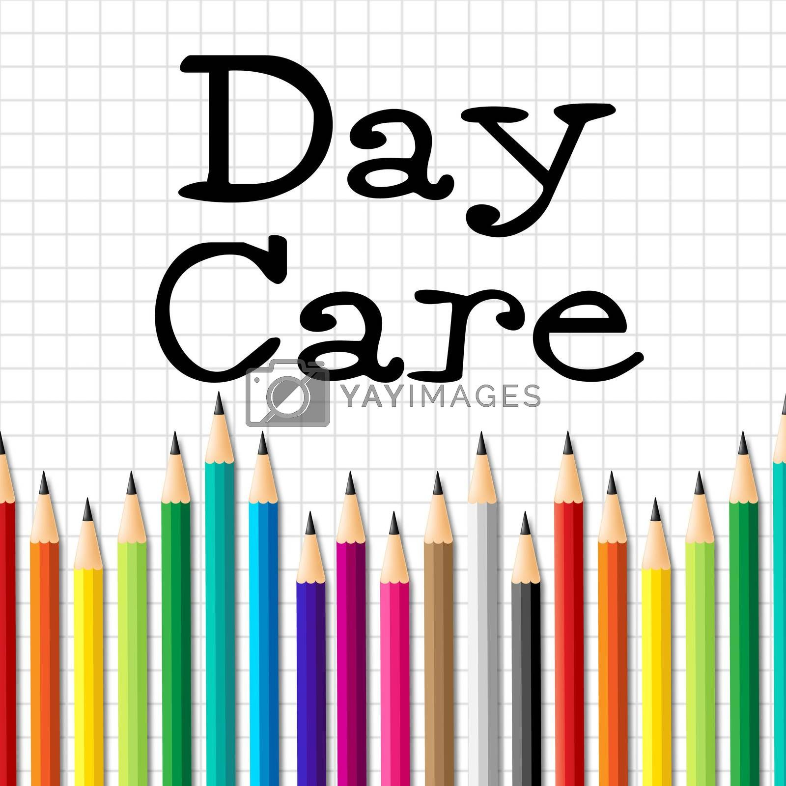 Day Care Pencils Indicates Pre School And Childhood by stuartmiles