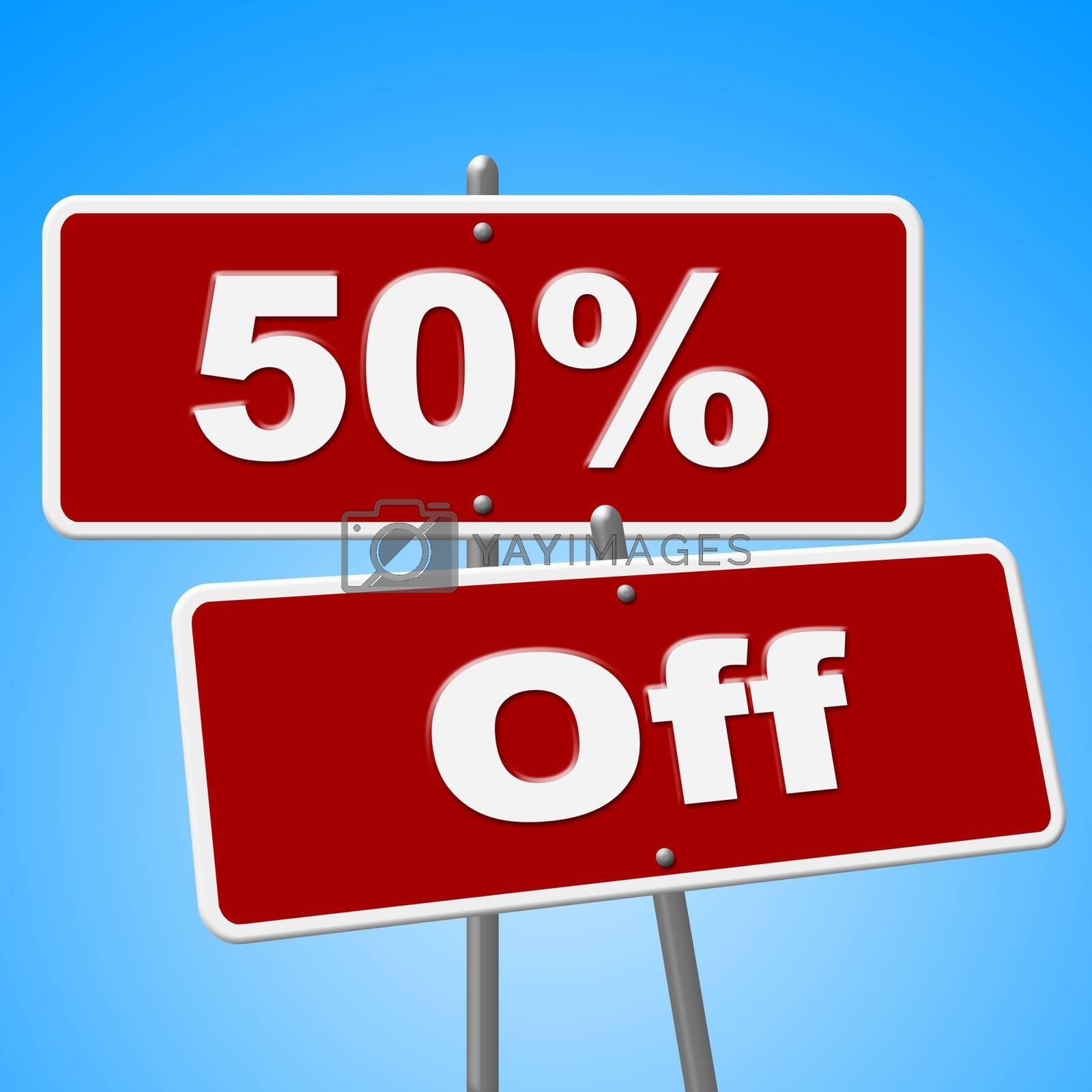 Fifty Percent Off Indicates Sign Closeout And Signboard by stuartmiles