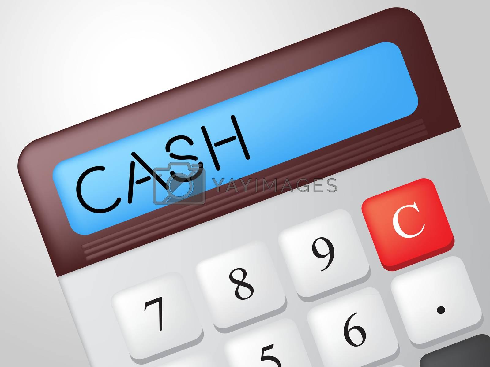 Cash Calculator Means Financial Finances And Revenue by stuartmiles