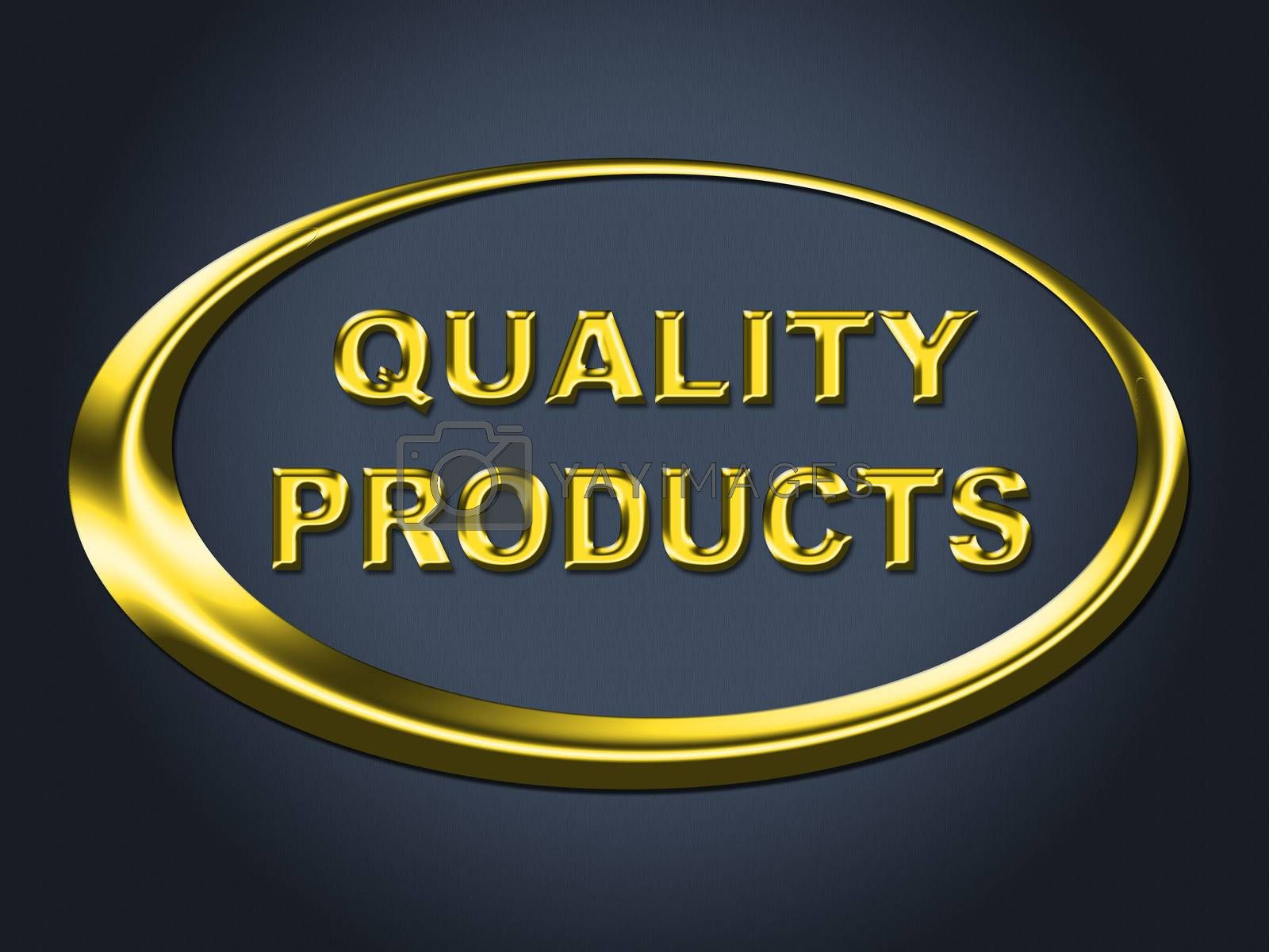 Quality Products Sign Shows Satisfaction Goods And Purchase by stuartmiles
