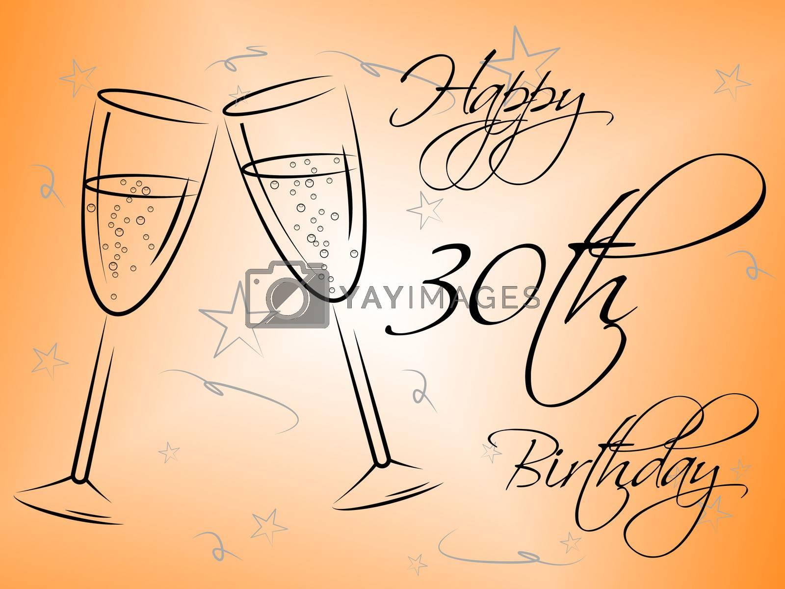 Happy Thirtieth Birthday Represents Congratulation Party And Joy by stuartmiles