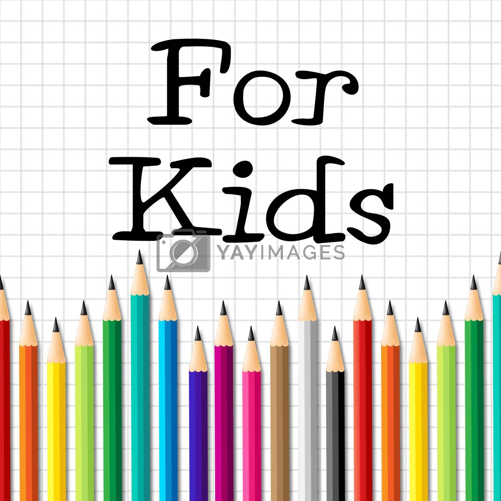 For Kids Pencils Indicates Youngsters Learn And Education by stuartmiles