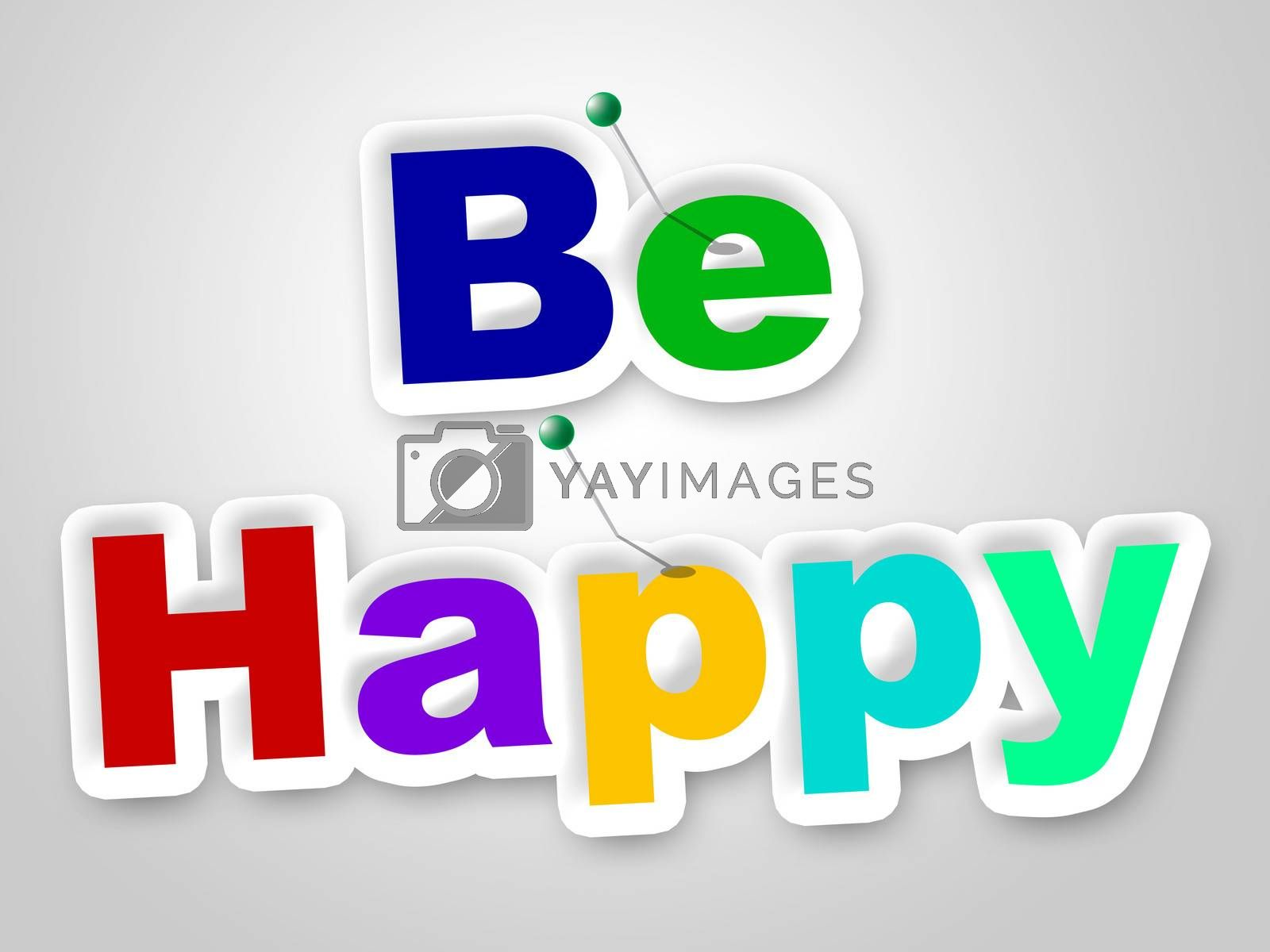 Be Happy Sign Represents Placard Enjoy And Fun by stuartmiles