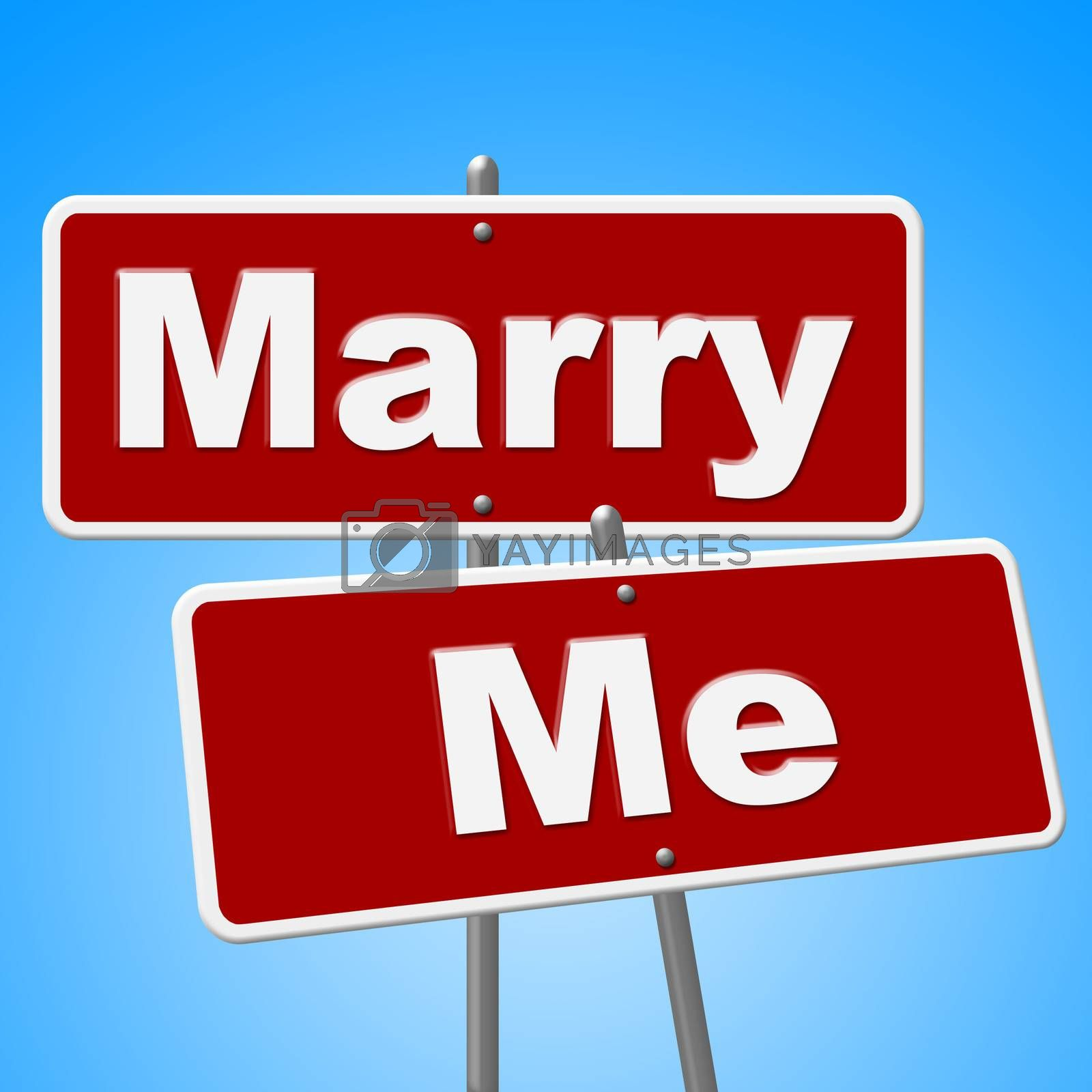 Marry Me Signs Indicates Get Married And Advertisement by stuartmiles