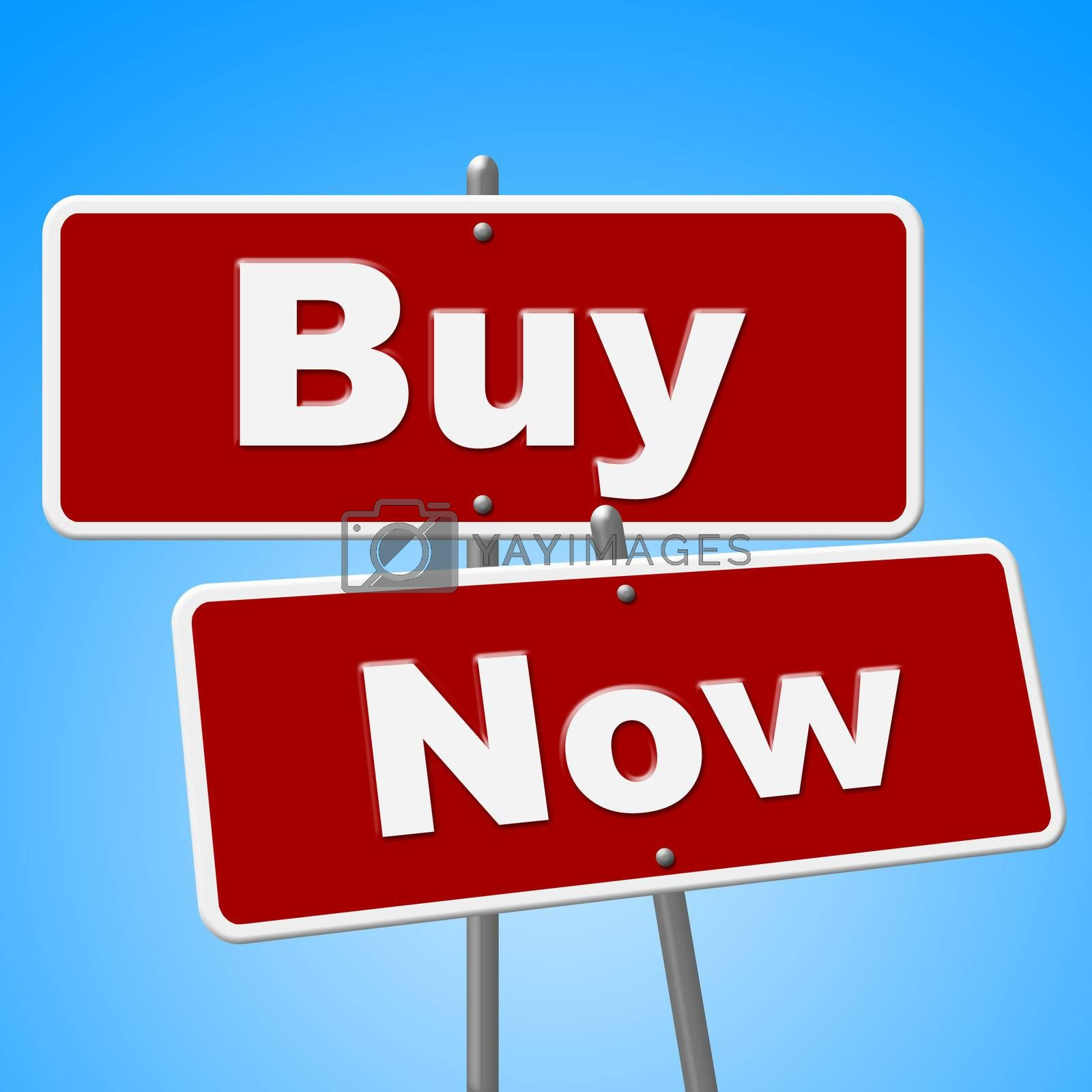 Buy Now Sign Represents At This Time And Buyer by stuartmiles